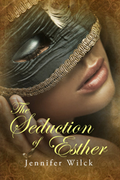 The Seduction of Esther -- Jennifer Wilck