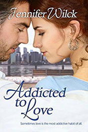 Addicted to Love -- Jennifer Wilck